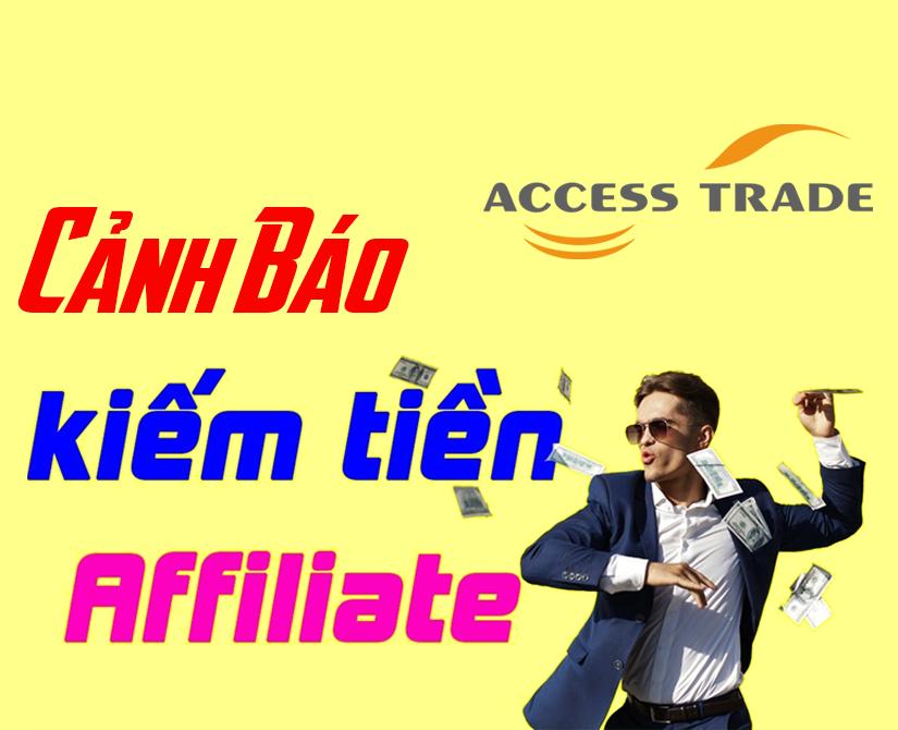 Cảnh báo việc làm kiếm tiền online bằng Affiliate tại Accesstrade